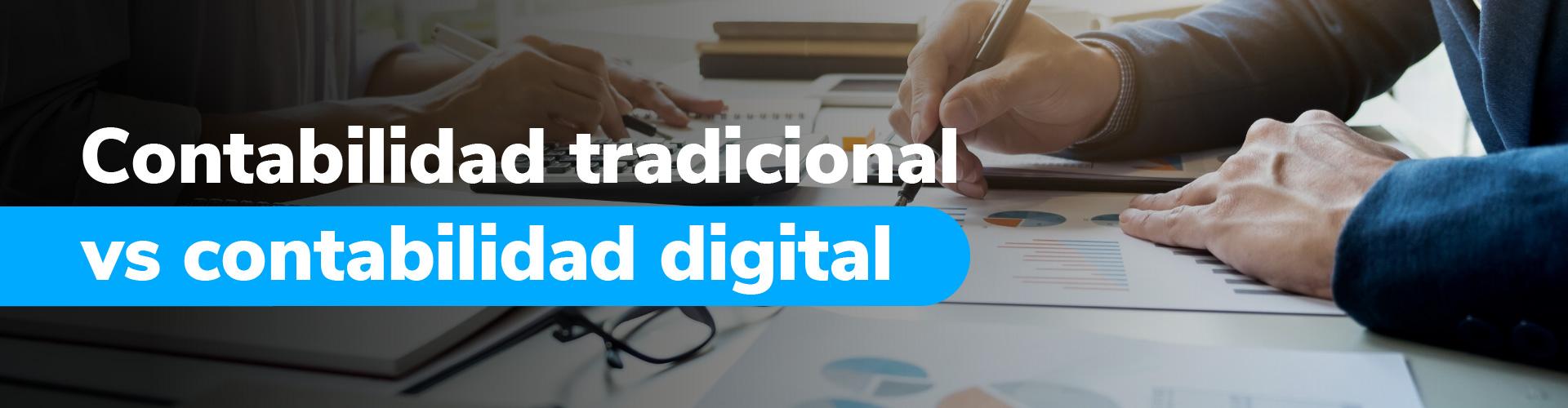 contabilidad tradicional vs contabilidad digital